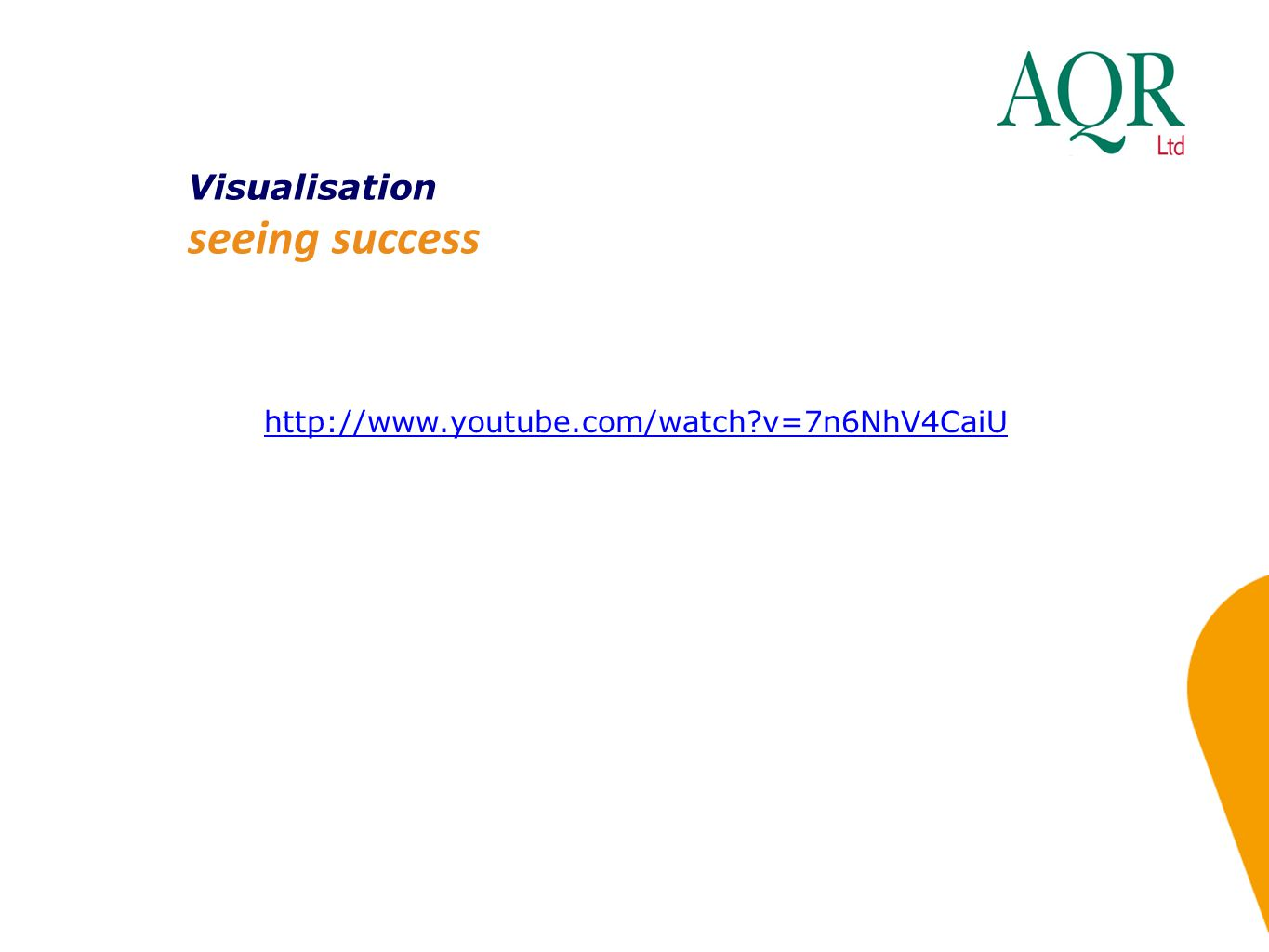 Visualisation seeing success http://www.youtube.com/watch?v=7n6NhV4CaiU