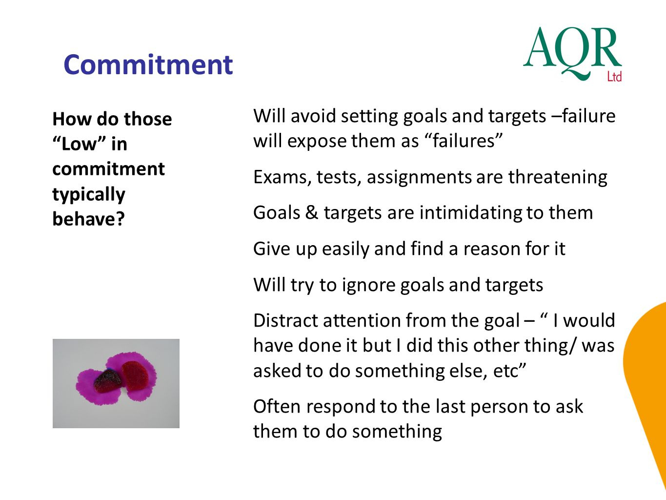 Commitment How do those Low in commitment typically behave.