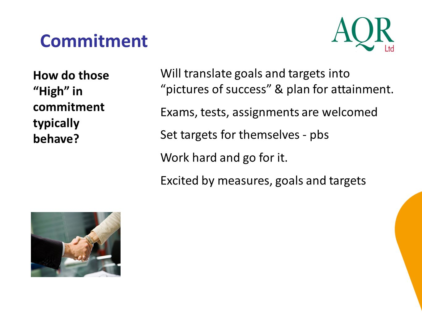 Commitment How do those High in commitment typically behave.