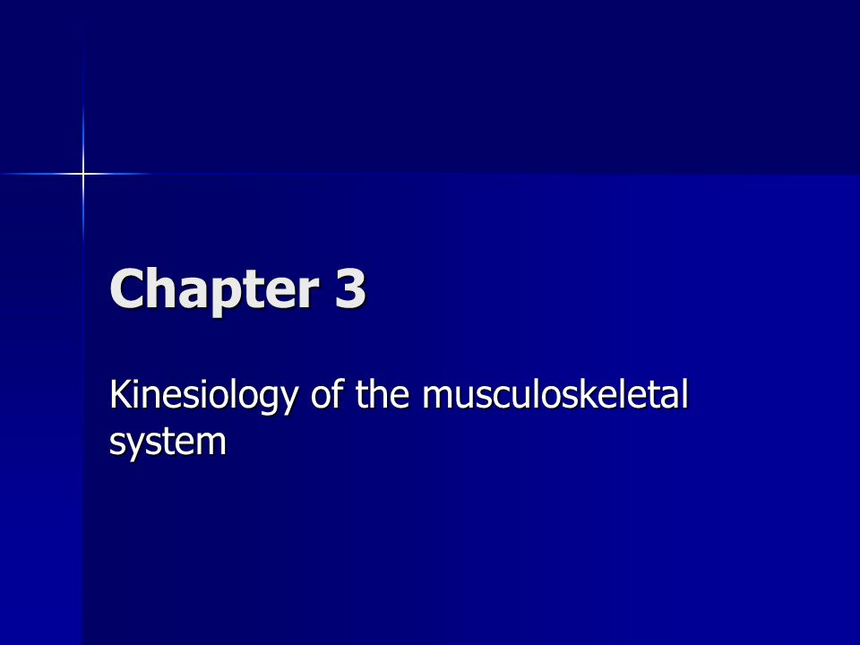 Chapter 3 Kinesiology of the musculoskeletal system