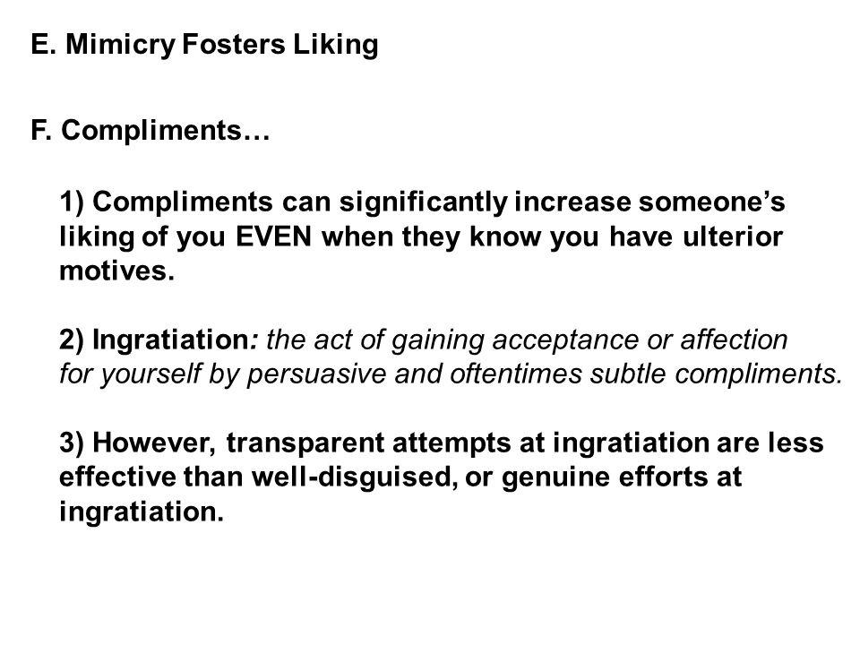 E. Mimicry Fosters Liking F.