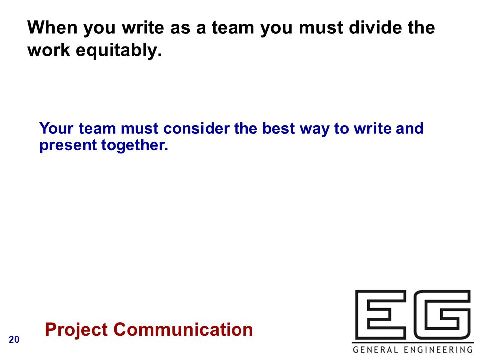 20 When you write as a team you must divide the work equitably.