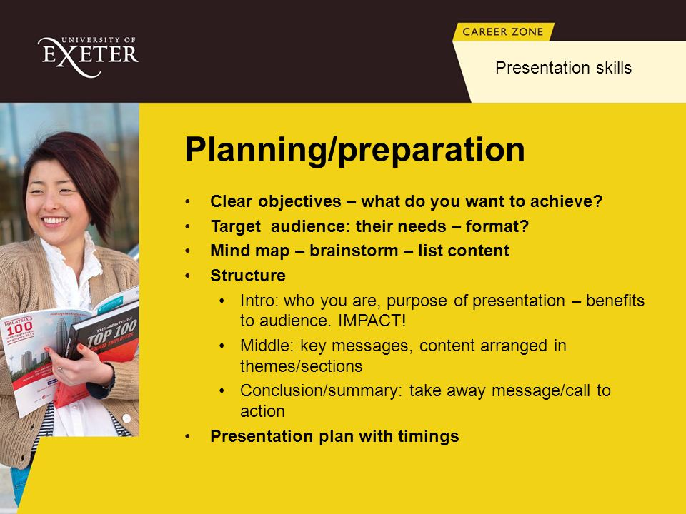 Planning/preparation Clear objectives – what do you want to achieve.
