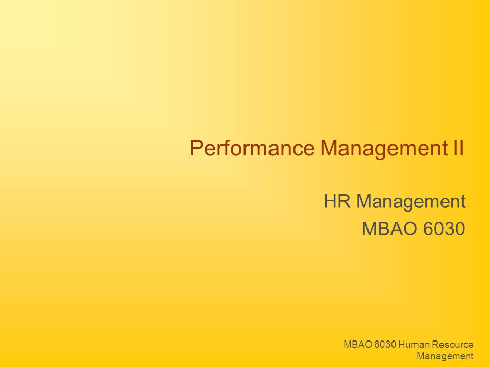 MBAO 6030 Human Resource Management Performance Management II HR Management MBAO 6030