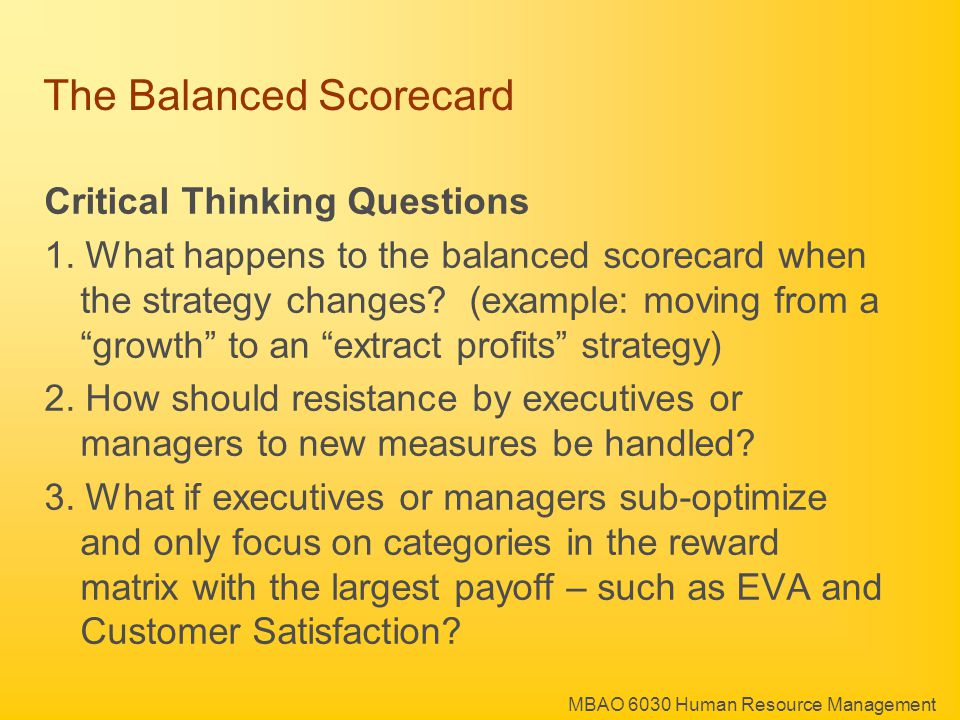 MBAO 6030 Human Resource Management The Balanced Scorecard Critical Thinking Questions 1.