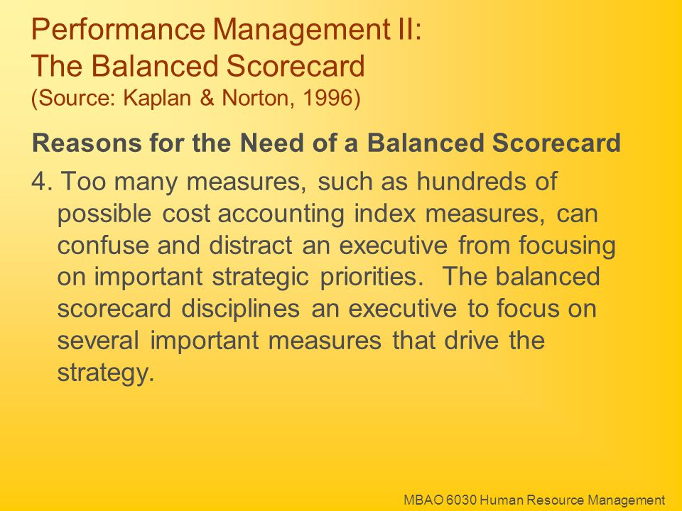MBAO 6030 Human Resource Management Reasons for the Need of a Balanced Scorecard 4.