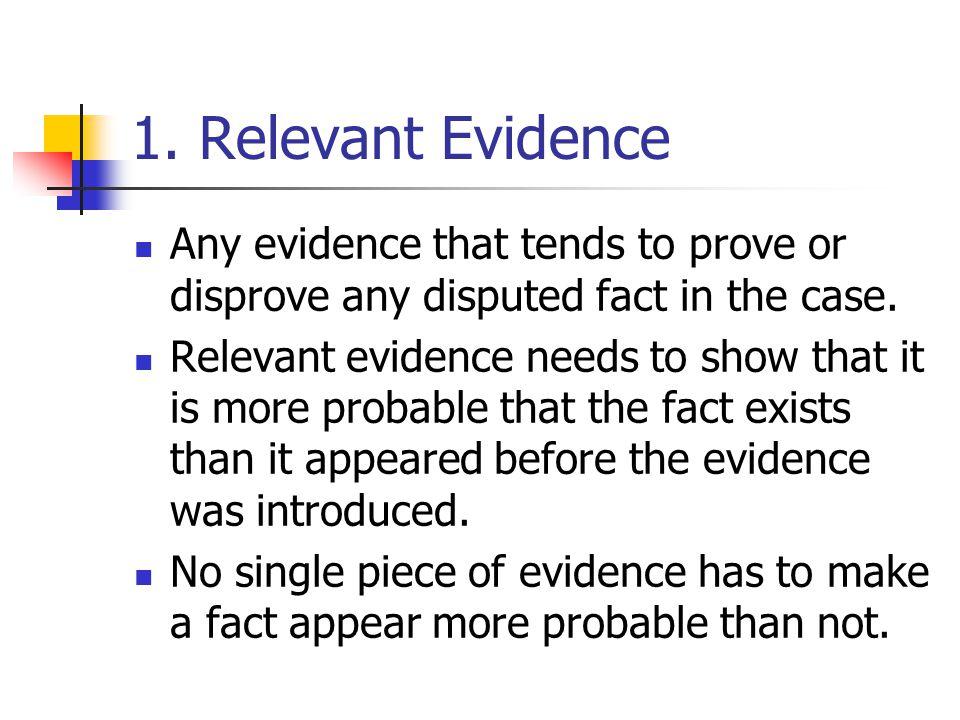 Examples of Relevant Evidence 1.Defendant's fingerprints on the murder weapon 2.