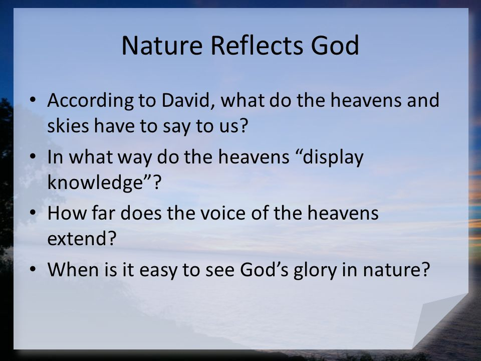 Nature Reflects God When is it hard to see God's glory in nature.