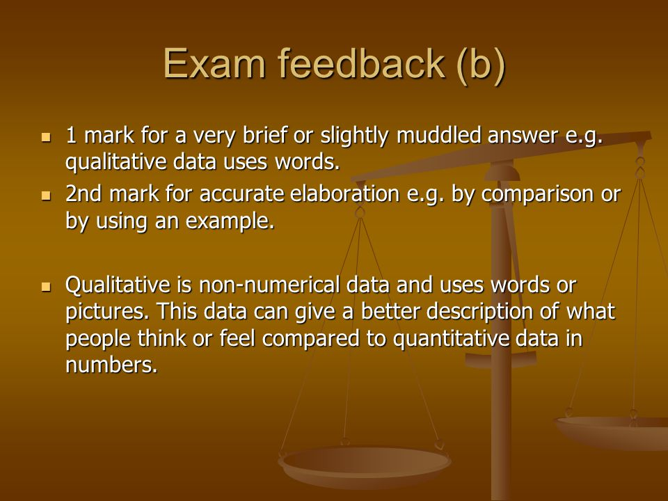Exam feedback (b) 1 mark for a very brief or slightly muddled answer e.g.
