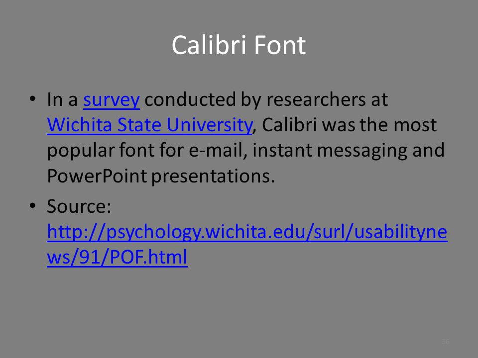 Fonts Use sans serif (Calibri, Arial, Helvetica) 35