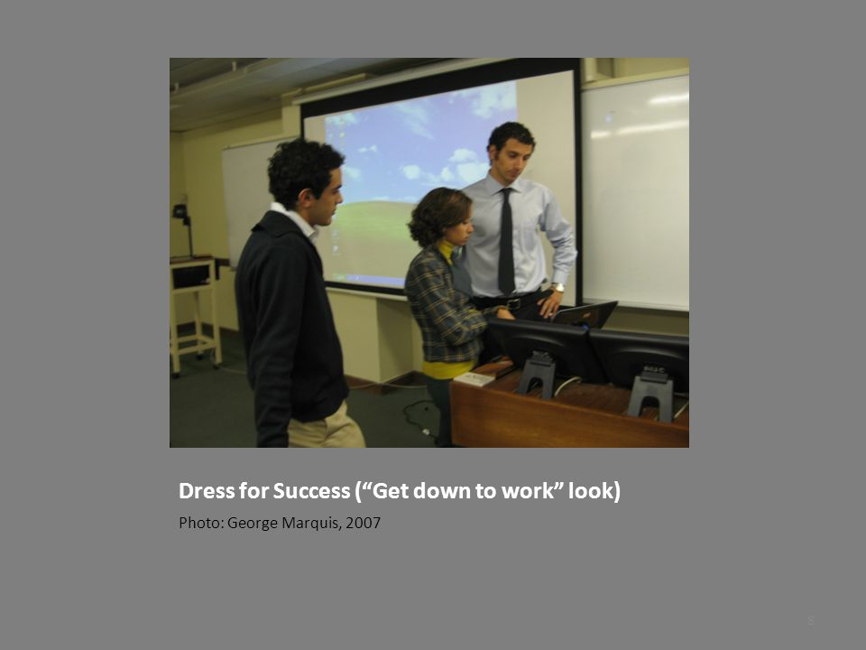 Dress for Success (professional appearance) Photo: George Marquis, 2007 7