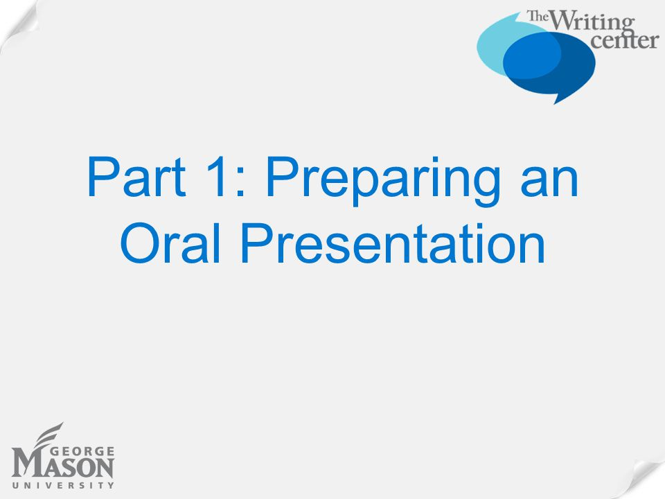 Part 1: Preparing an Oral Presentation