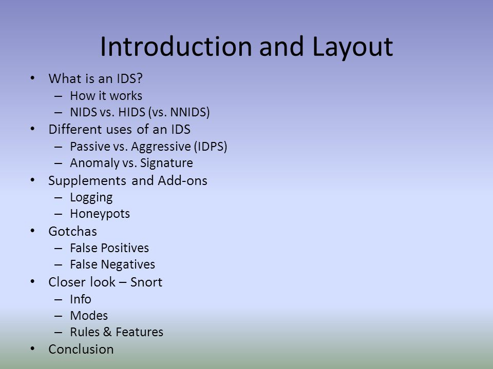 Introduction and Layout What is an IDS. – How it works – NIDS vs.