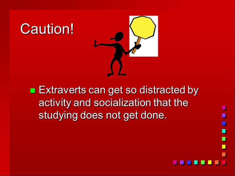 Caution.