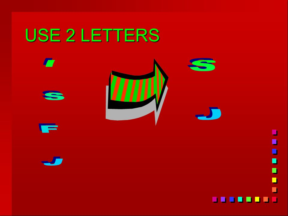 USE 2 LETTERS