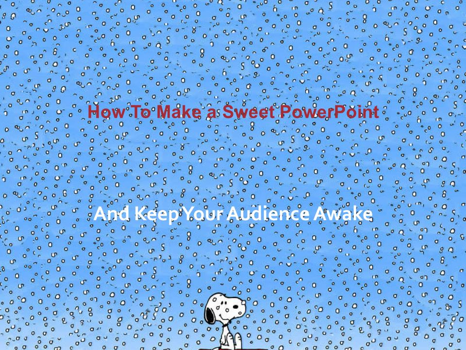 How To Make a Sweet PowerPoint And Keep Your Audience Awake