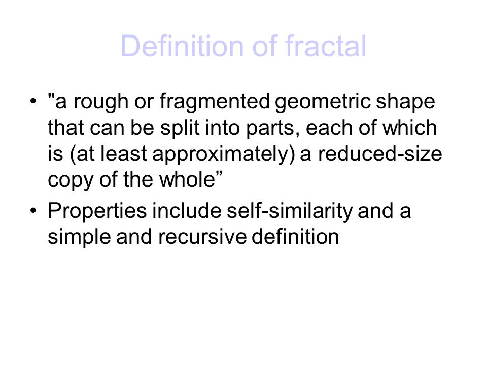Fractals in nature Examples include: – clouds, rivers, fault lines, mountain ranges, craters, snow flakes, crystals, lightning, cauliflower, broccoli, blood vessels, ocean waves and DNA