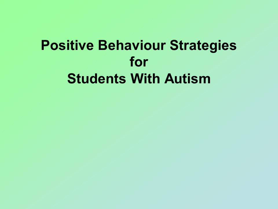 Positive Behaviour Strategies for Students With Autism