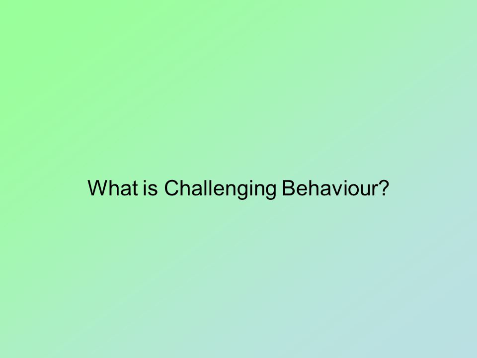 Part Two Challenging Behaviour: A Process and Not an Event