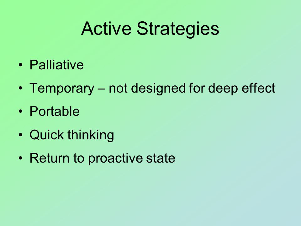 Proactive Strategies Learning Delivered in optimum learning conditions Positive outcomes Enabling Address the need