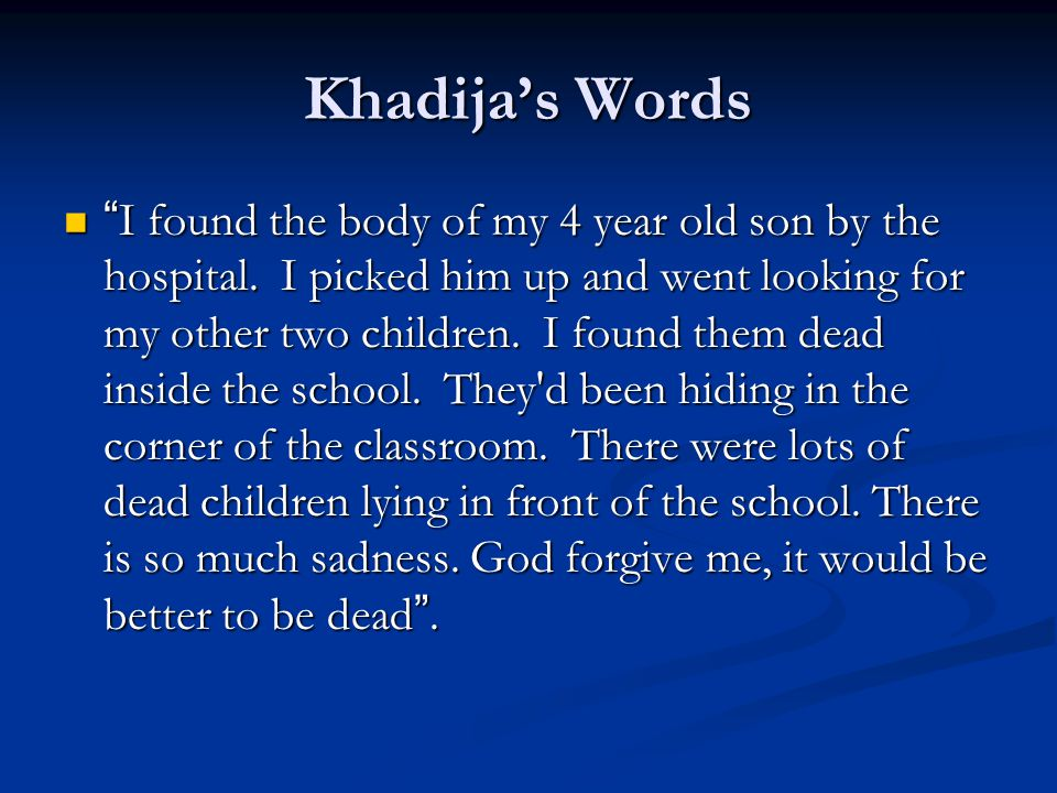 Khadija's Words I found the body of my 4 year old son by the hospital.