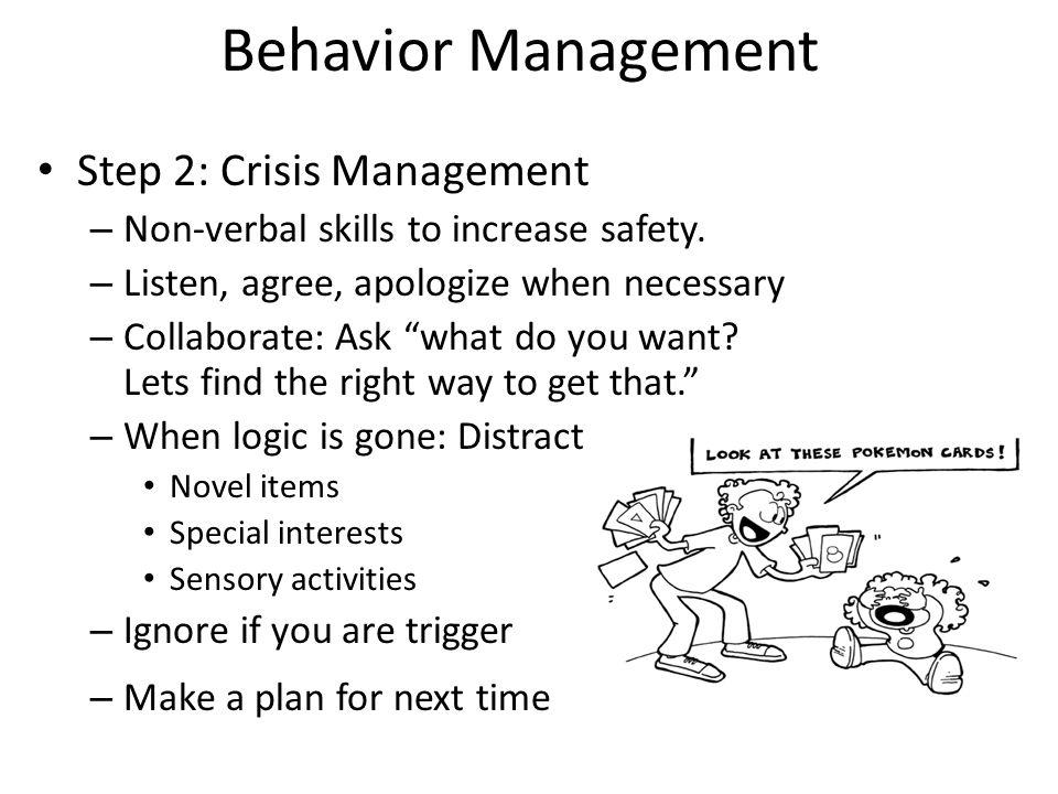 Behavior Management Step 2: Crisis Management – Non-verbal skills to increase safety.