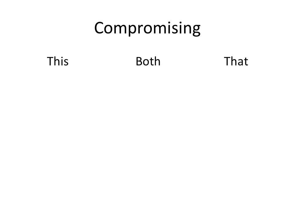 Compromising ThisBothThat
