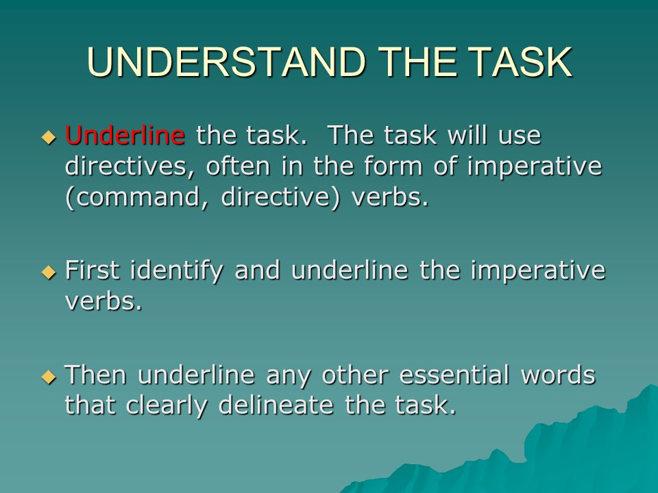 UNDERSTAND THE TASK  Underline the task.