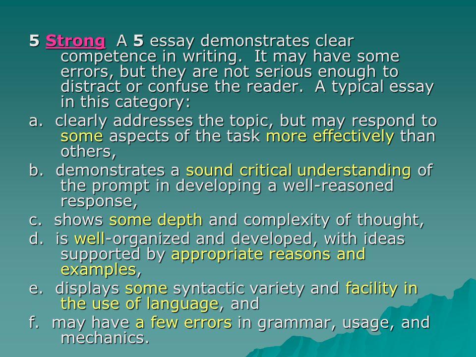 4 Adequate A 4 essay demonstrates adequate writing.