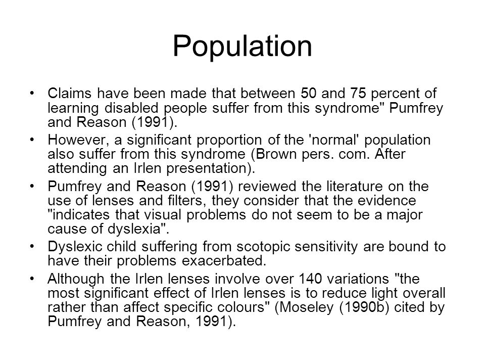 Population Claims have been made that between 50 and 75 percent of learning disabled people suffer from this syndrome