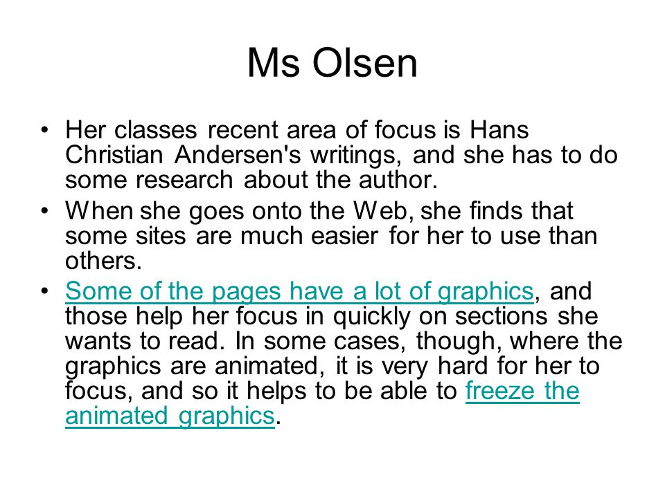 Ms Olsen One of the most important things for her has been the level of accessibility of the Web-based online library catalogues and the general search functions on the Web.