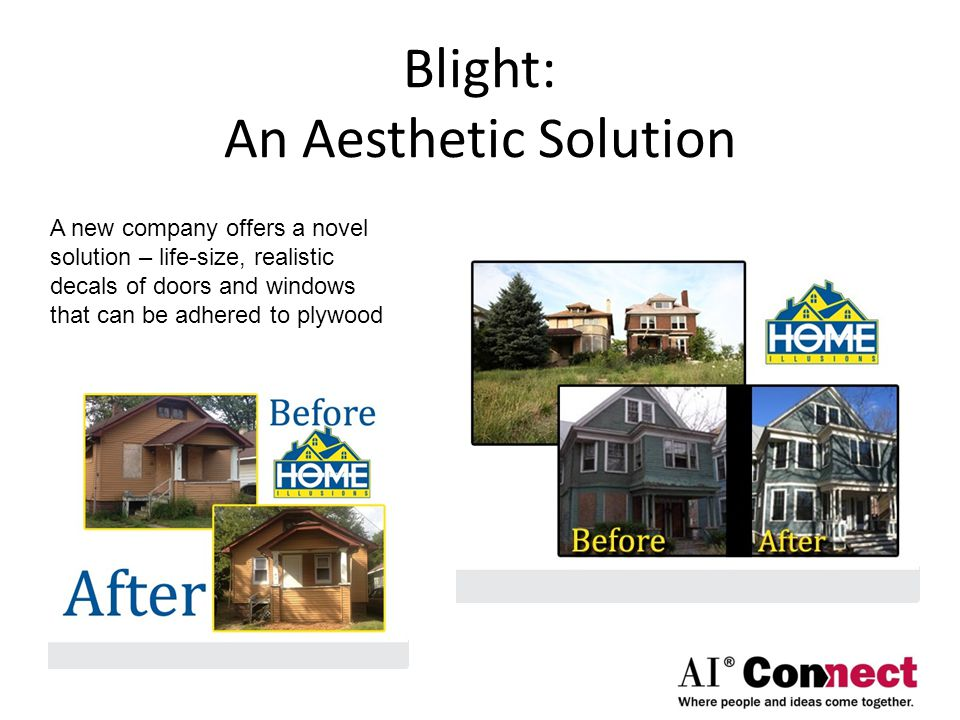 Blight: An Aesthetic Solution A new company offers a novel solution – life-size, realistic decals of doors and windows that can be adhered to plywood