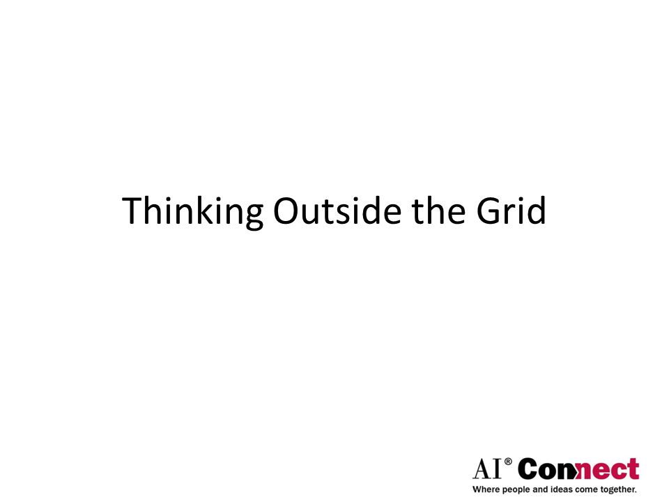 Thinking Outside the Grid