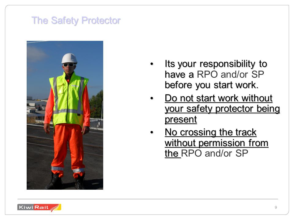 9 9 The Safety Protector Its your responsibility to have a before you start work.