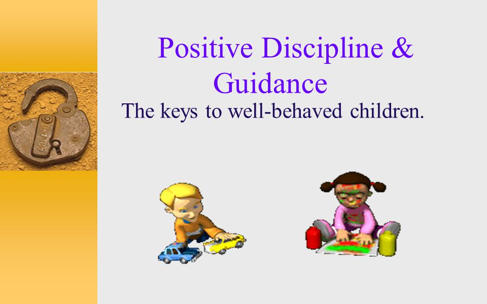 CLASSROOM DISCIPLINE cont'd  Sometimes it helps to whisper to the child  Resist giving attention to the disruptor – Someone is disturbing the class  Move closer, place hand on shoulder  Involve them  Talk privately – What can I do to get your help?