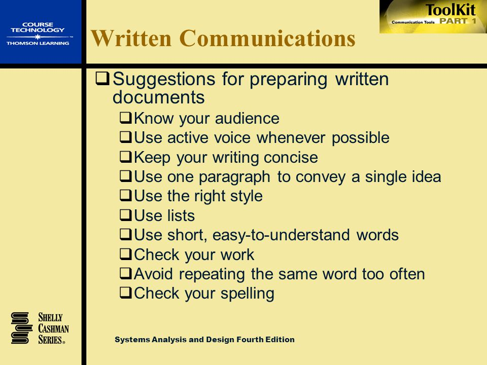 Systems Analysis and Design Fourth Edition Written Communications  Good writing is an essential skill  Written errors exist long after spoken words