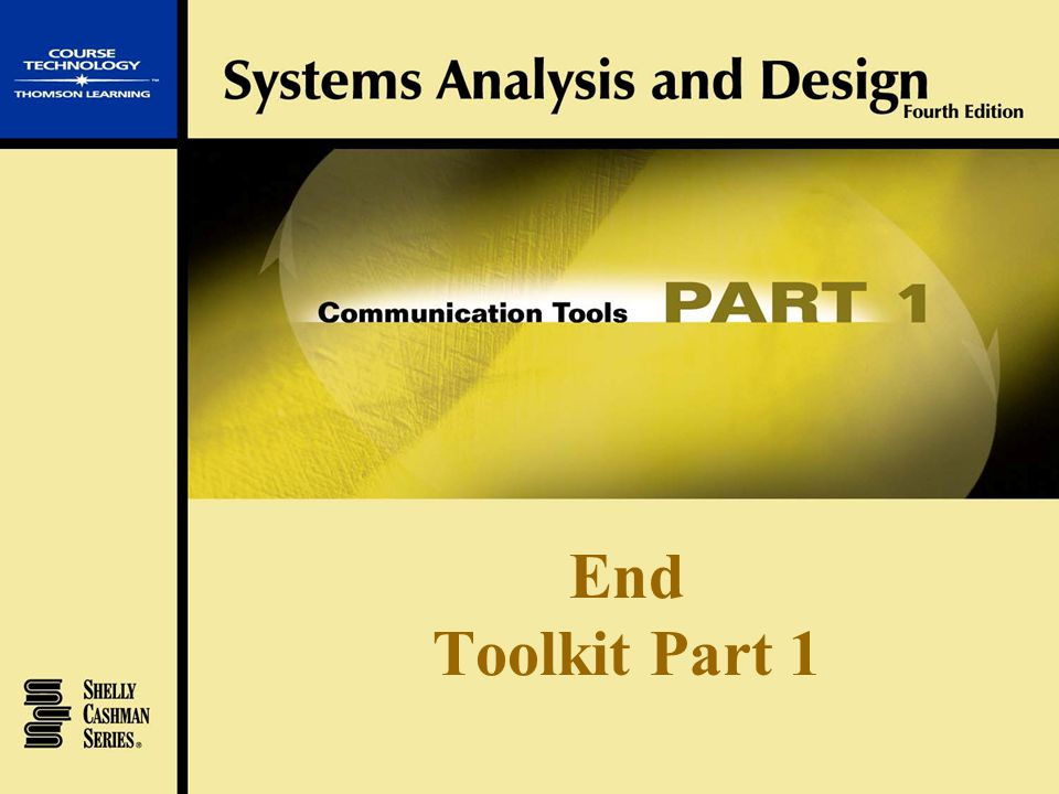 Systems Analysis and Design Fourth Edition Oral Communication  The presentation  Sell yourself and your credibility  Control the presentation  Ans
