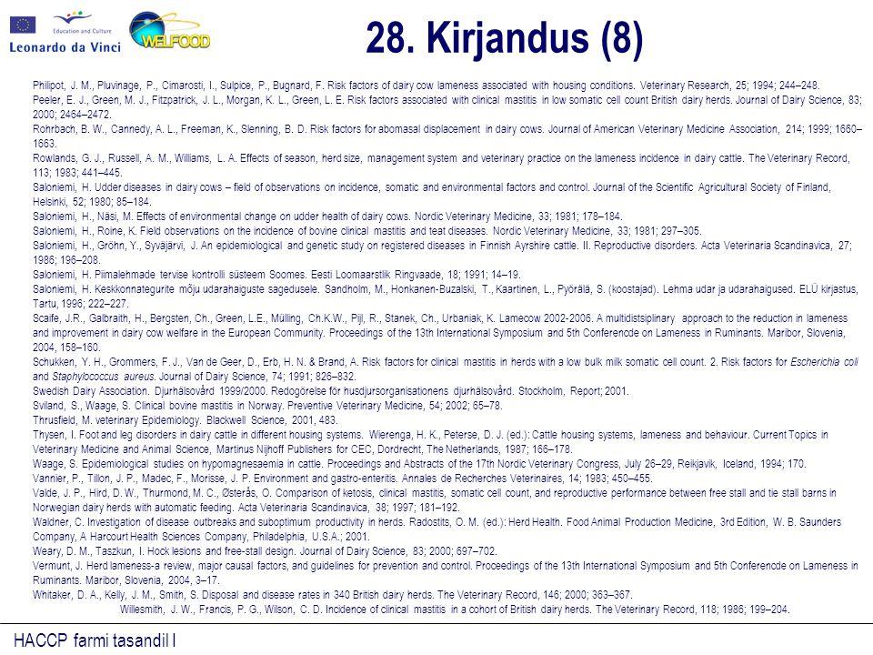 HACCP farmi tasandil I Philipot, J. M., Pluvinage, P., Cimarosti, I., Sulpice, P., Bugnard, F. Risk factors of dairy cow lameness associated with hous