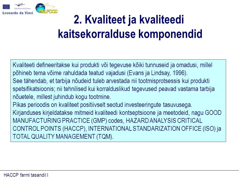 HACCP farmi tasandil I Tihti arvatakse, et HACCP käsitleb ainult patogeenseid baktereid.