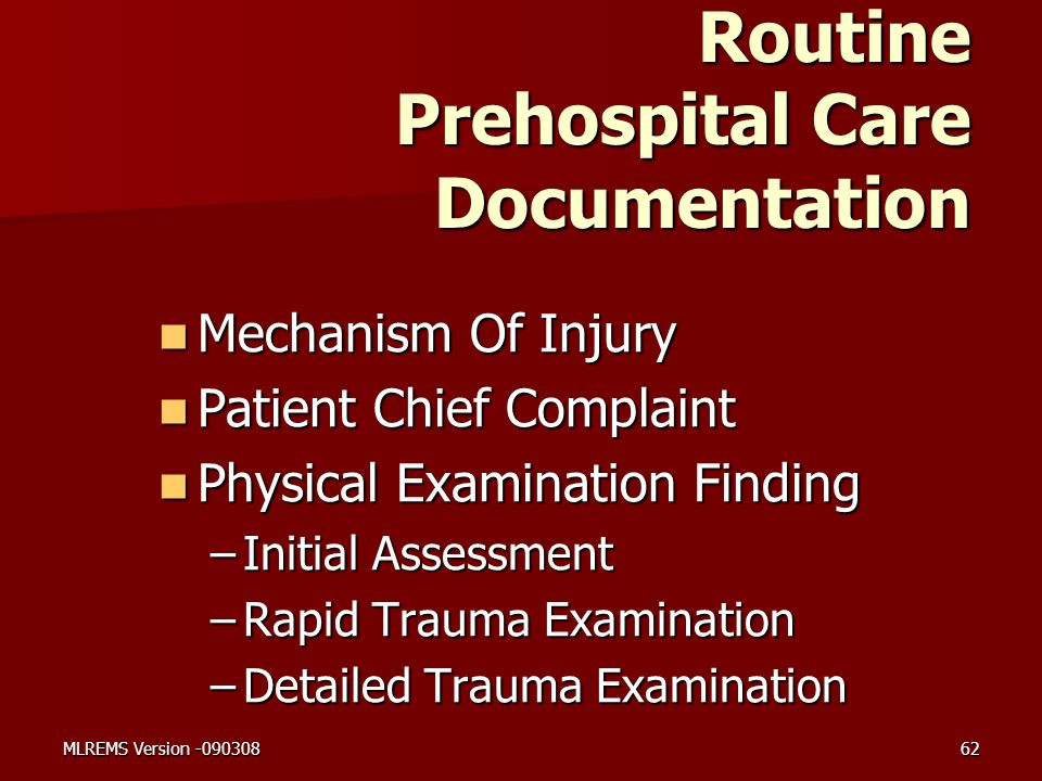 Routine Prehospital Care Documentation Mechanism Of Injury Mechanism Of Injury Patient Chief Complaint Patient Chief Complaint Physical Examination Fi