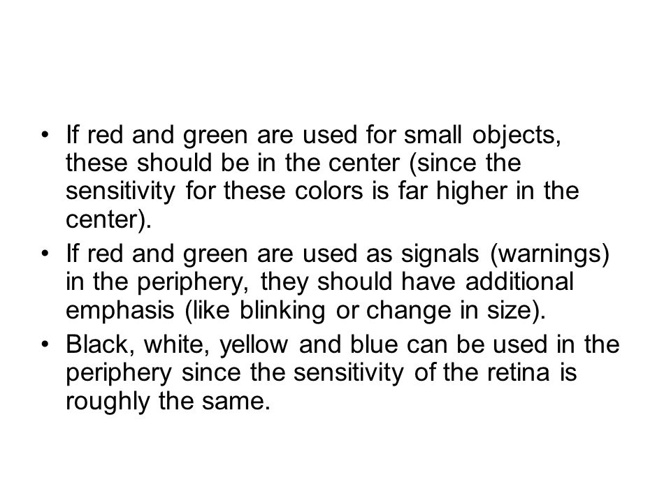 If red and green are used for small objects, these should be in the center (since the sensitivity for these colors is far higher in the center). If re