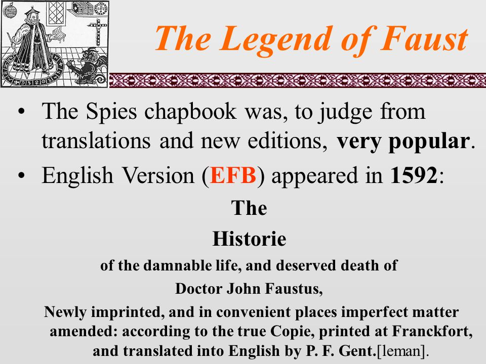 The Legend of Faust The Spies chapbook was, to judge from translations and new editions, very popular.