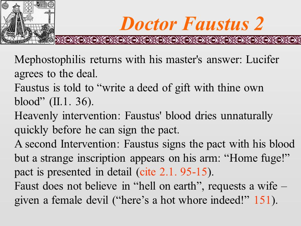 Doctor Faustus 2 Mephostophilis returns with his master s answer: Lucifer agrees to the deal.