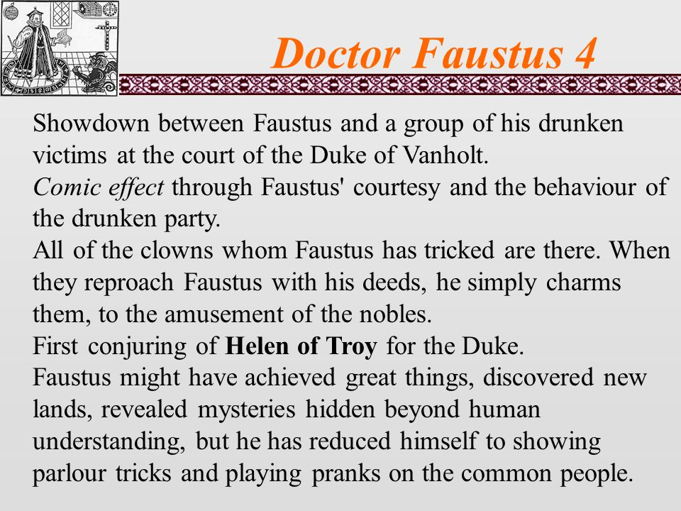 Doctor Faustus 4 Showdown between Faustus and a group of his drunken victims at the court of the Duke of Vanholt.