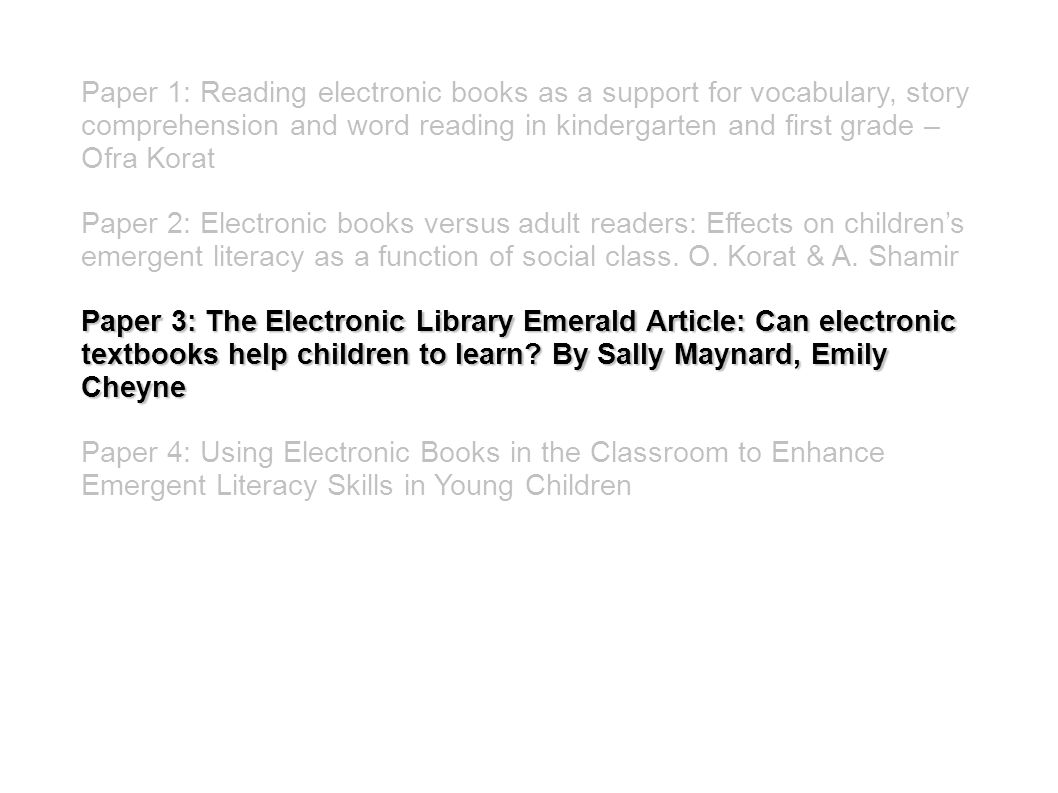 Paper 1: Reading electronic books as a support for vocabulary, story comprehension and word reading in kindergarten and first grade – Ofra Korat Paper