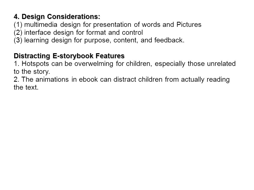 4. Design Considerations: (1) multimedia design for presentation of words and Pictures (2) interface design for format and control (3) learning design