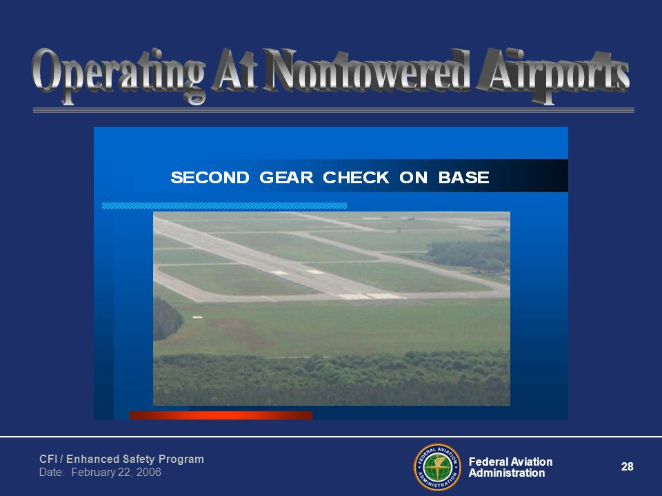 Federal Aviation Administration 28 CFI / Enhanced Safety Program Date: February 22, 2006
