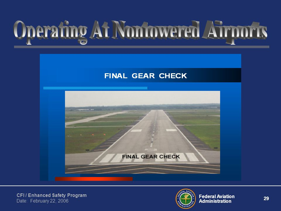 Federal Aviation Administration 29 CFI / Enhanced Safety Program Date: February 22, 2006