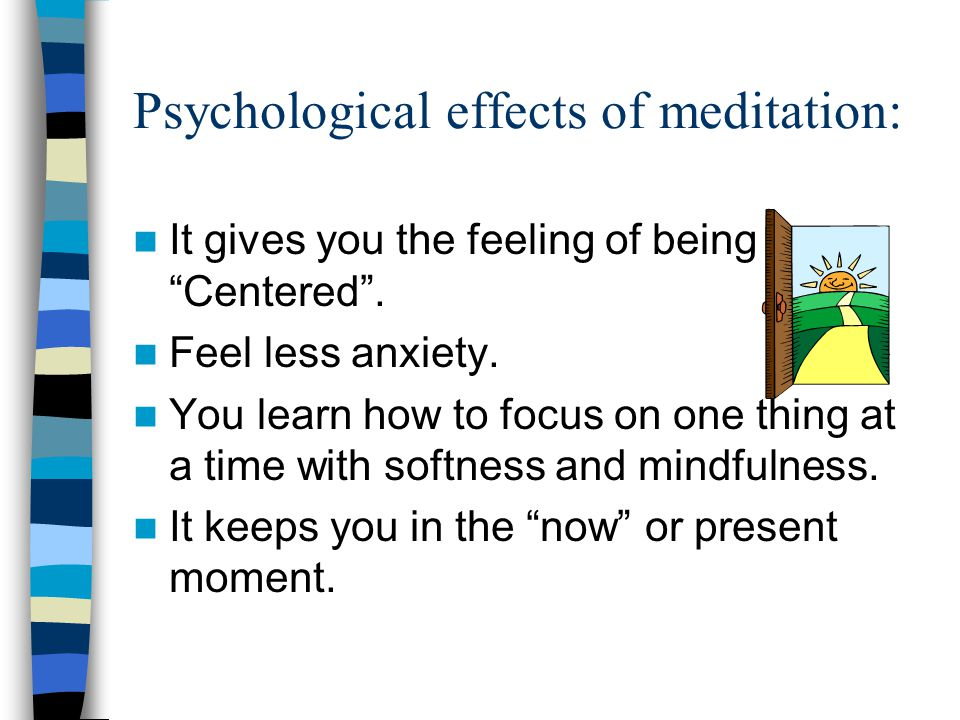 Physiological effects of meditation: Metabolic rate drops, i.e.