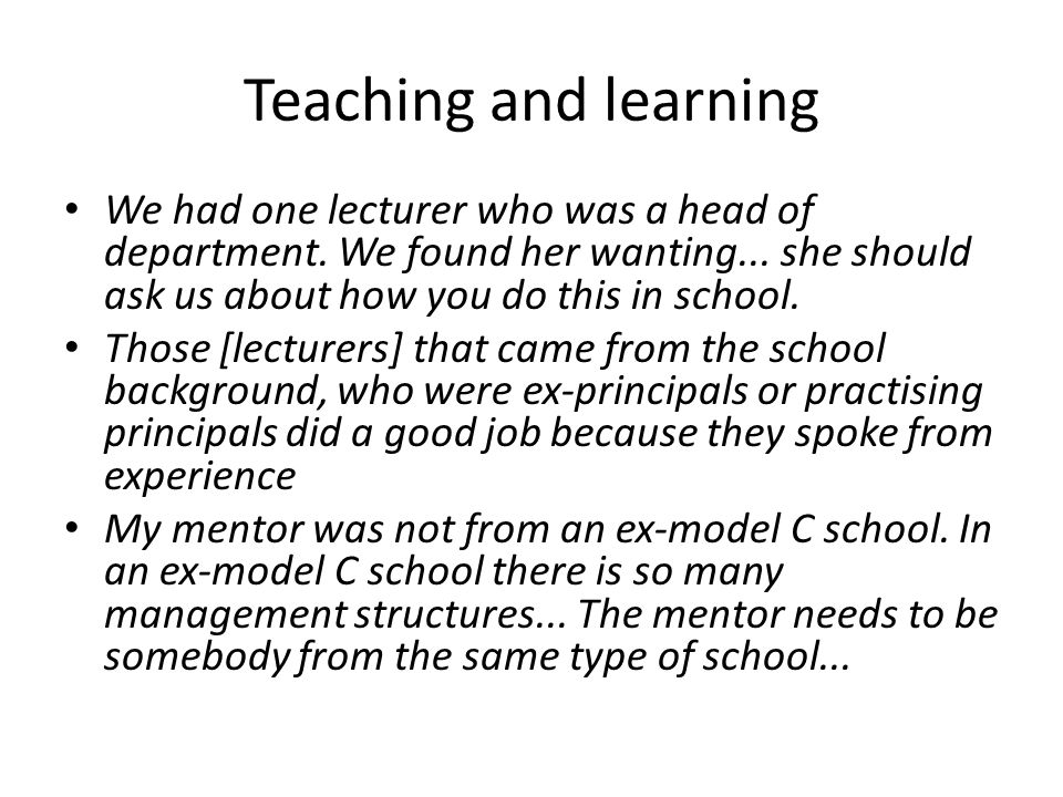 Teaching and learning We had one lecturer who was a head of department.